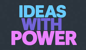 Ideas With Power